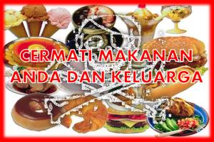 cermati makanan anda dan keluarga